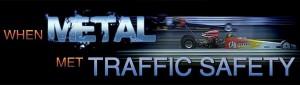 When Metal met traffic safety