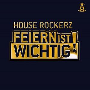 House Rockerz - Feiern Ist Wichtig