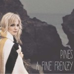 "A Fine Frenzy: Neues Album ""Pines"" erscheint am 12. Oktober 2012!"