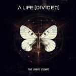 "A Life Divided – ""The Great Escape"" –  VÖ: 18.01.13"