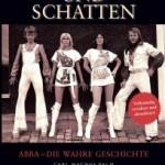 Licht und Schatten: ABBA – Die wahre Geschichte