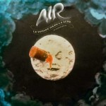 AIR- 'Le Voyage Dans La Lune' (A Trip To The Moon)