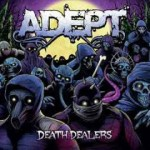 "Adept – ""Death Dealers"" – Review"