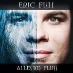 "Eric Fish – ""ALLES IM FLUSS"" – VÖ: 15.01.09"