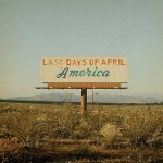 "Last Days Of April – ""America"""