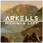 "Arkells –  ""Michigan Left"" –  VÖ: 15.02.13"