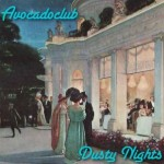 "AVOCADOCLUB – ""Dusty Nights"" – VÖ: 26.08.2011"