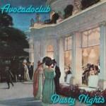 "AVOCADOCLUB – ""Dusty Nights"" – VÖ: 26.08.2011"