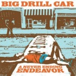 Big Drill Car – A never ending endeavor – Review