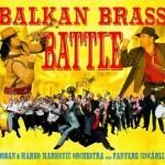 """FANFARE CIOCARLIA / BOBAN I MARKO MARKOVIC ORKESTRA """"Balkan Brass Battle"""""""