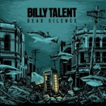 "Billy Talent – Das neue Album ""Dead Silence"" kommt am 07.September 2012!"