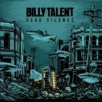 """Billy Talent – Das neue Album """"Dead Silence"""" kommt am 07.September 2012!"""