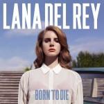 Lana Del Rey – Album BORN TO DIE weltweit auf Erfolgskurs