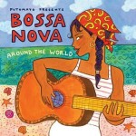 "PUTUMAYO PRESENTS – ""Bossa Nova-Around The World"" – VÖ: 28.01.2011"