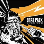"Brat Pack – ""Stupidity returns"""