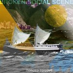 "BROKEN SOCIAL SCENE – ""Forced To Love"""