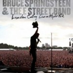 "BRUCE SPRINGSTEEN – ""London Calling: Live In Hyde Park"""