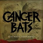 "CANCER BATS: Das neue Album ""Bears, Mayors, Scraps and Bones"" erscheint bei Roadrunner Records"