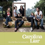 "Carolina Liar – ""Show Me What I'm Looking For"""