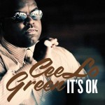 "Cee Lo Green – ""It`s ok"" –  VÖ: 21.01.2010"