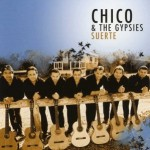 "Chico & The Gypsies – ""Suerte"" – Release: 12.03.2010"