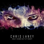 "Chris Laney – ""Only Come Out At Night"" – VÖ: 23.04.2010"