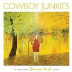 "Cowboy Junkies – ""Renmin Park"" – The Nomad Series Volume 1"