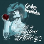 Cowboy Prostitutes – Let Me Have Your Heart