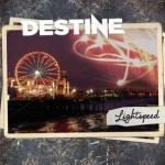 "Destine – ""Lightspeed"" – VÖ: 29.01.2010"