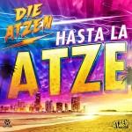 """Heute erscheint die neue DIE ATZEN Single """"Hasta La Atze"""""""
