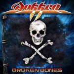 """Dokken """"Broken Bones"""" VÖ: 21.09.12"""