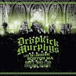 "DROPKICK MURPHYS – ""Live On Landsdowne, Boston MA"" – VÖ: 12.03.2010"