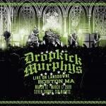 "DROPKICK MURPHYS – ""Live On Landsdowne, Boston MA"" – VÖ: 12.03.2010"