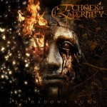 ECHOES OF ETERNITY – As Shadows Burn – Release