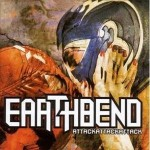 "EARTHBEND ""Attack Attack Attack"""
