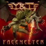 "Y & T – ""Facemelter"" – VÖ: 21.05.10"