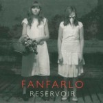 """FANFARLO """"Reservoir"""""""