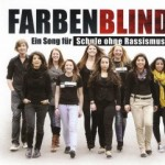 """FARBENBLIND – Projekt – """"Ein Song für Schule ohne Rassismus"""""""