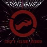 """Foreigner sind zurück!  """"Can't Slow Down"""""""