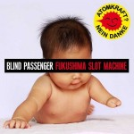 "Blind Passenger – ""Fukushima Slot Machine"""