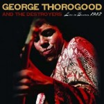"George Thorogood – ""Live In Boston 1982"""