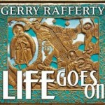 "Gerry Rafferty ""Life Goes On "" VÖ: 27.11.09"