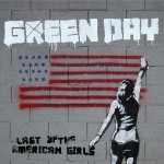 "Green Day – ""Last Of The American Girls"""