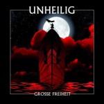"""Unheilig – """"GROSSE FREIHEIT"""" – VÖ: 19.02.2010"""