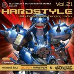 Blutonium & Dutch Master Works present HARDSTYLE VOL. 21