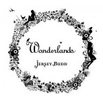 "Jersey Budd – ""Wonderlands"" – Review"