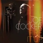 "Joe Cocker veröffentlicht ""Fire It Up"""