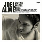 "Joel Alme ""Waiting For The Bells"" –  VÖ: 21.01.11"