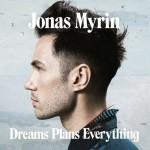 "JONAS MYRIN – Debütalbum ""Dreams Plans Everything"" erscheint am 28. Juni!"