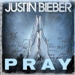 "Justin Bieber – ""Pray"""